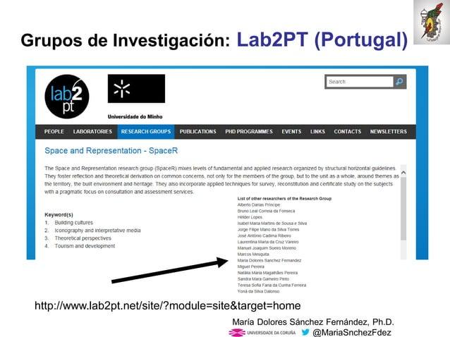 Mar�a Dolores S�nchez Fern�ndez, Ph.D. @MariaSnchezFdez Grupos de Investigaci�n: Lab2PT (Portugal) http://www.lab2pt.net/s...