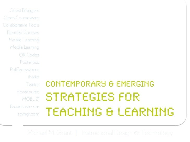 Guest Bloggers<br />Open Courseware<br />Collaborative Tools<br />Blended Courses<br />Mobile Teaching<br />Mobile Learnin...
