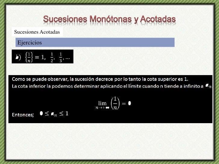 Sucesiones Monótonas y Acotadas<br />Sucesiones Acotadas<br />Ejercicios<br />