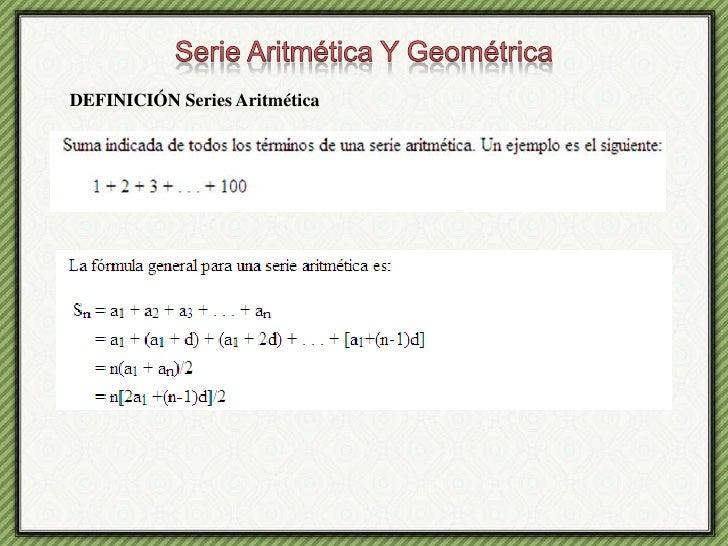 Serie Aritmética Y Geométrica<br />DEFINICIÓN Series Aritmética<br />
