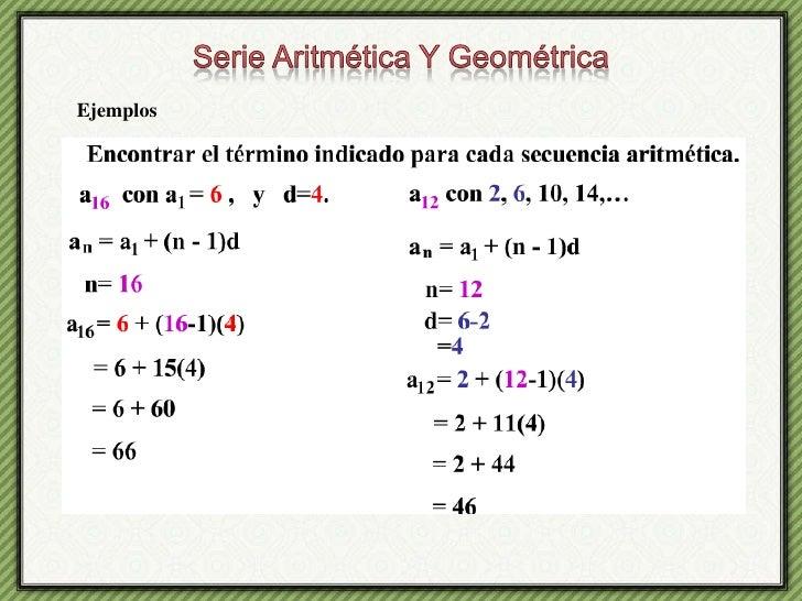 Serie Aritmética Y Geométrica<br />Ejemplos<br />