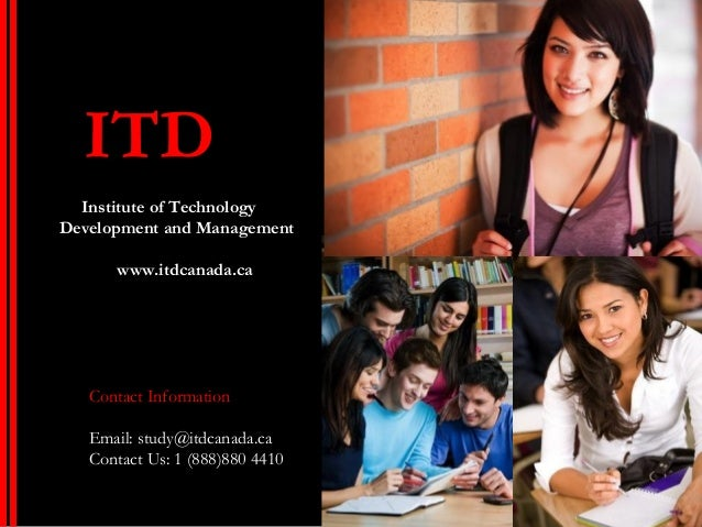 ITD  Institute of TechnologyDevelopment and Management      www.itdcanada.ca   Contact Information   Email: study@itdcanad...