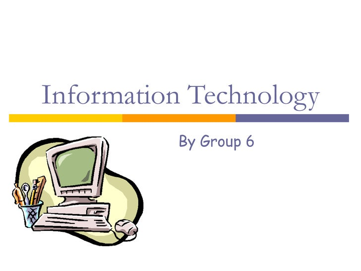 Information Technology By Group 6