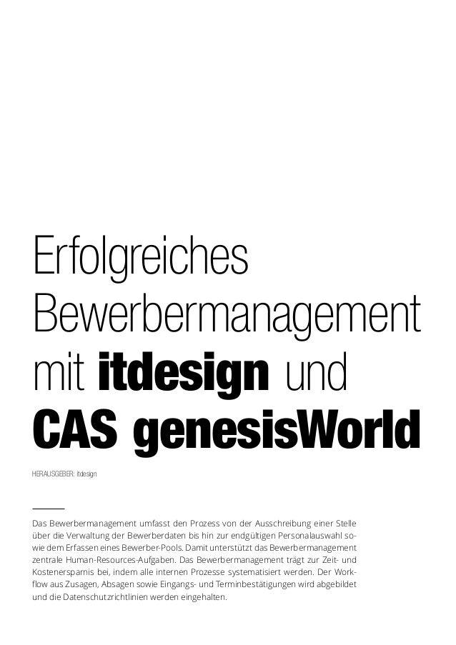 Erfolgreiches Bewerbermanagement mit itdesign und CAS genesisWorld Das Bewerbermanagement umfasst den Prozess von der Auss...