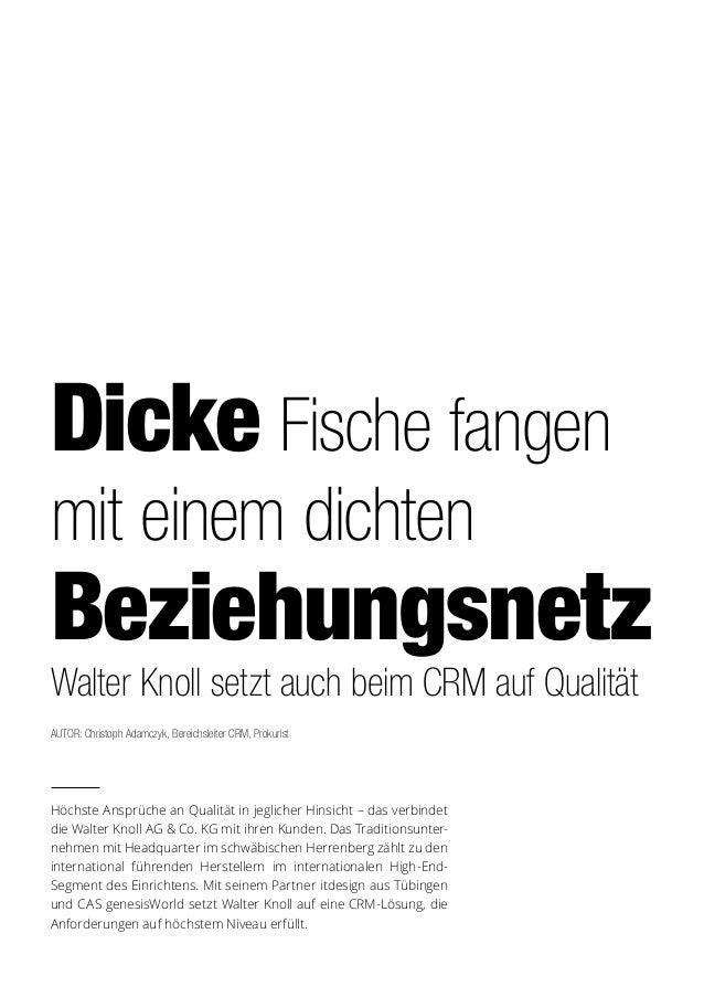 Dicke Fische fangen mit einem dichten Beziehungsnetz Walter Knoll setzt auch beim CRM auf Qualität Höchste Ansprüche an Qu...