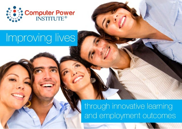 Improving lives through innovative learning and employment outcomes ®