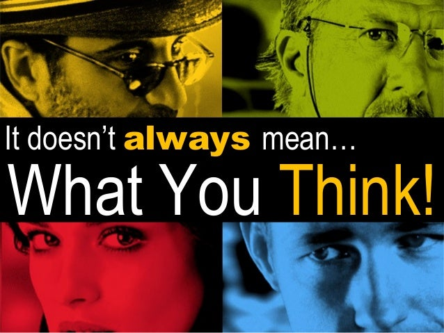 It doesn't always mean…  What You Think!