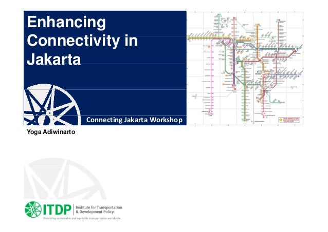 Enhancing C ti it iConnectivity in JakartaJakarta Photo:AdjieTriwibowo ConnectingJakartaWorkshop Yoga Adiwinarto