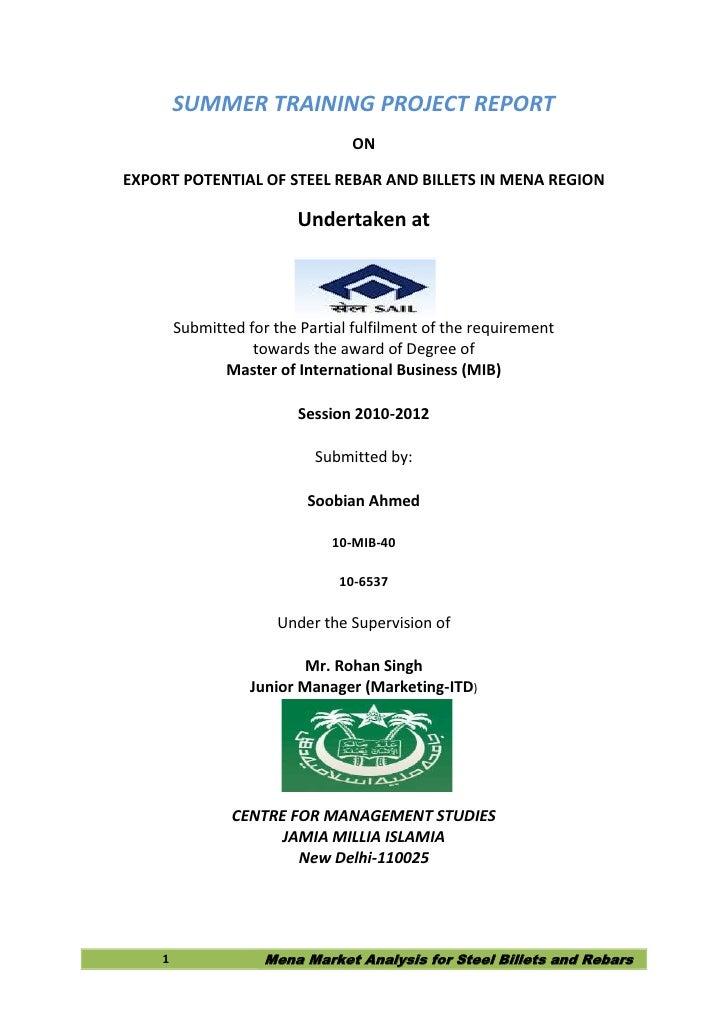 SUMMER TRAINING PROJECT REPORT                                 ONEXPORT POTENTIAL OF STEEL REBAR AND BILLETS IN MENA REGIO...
