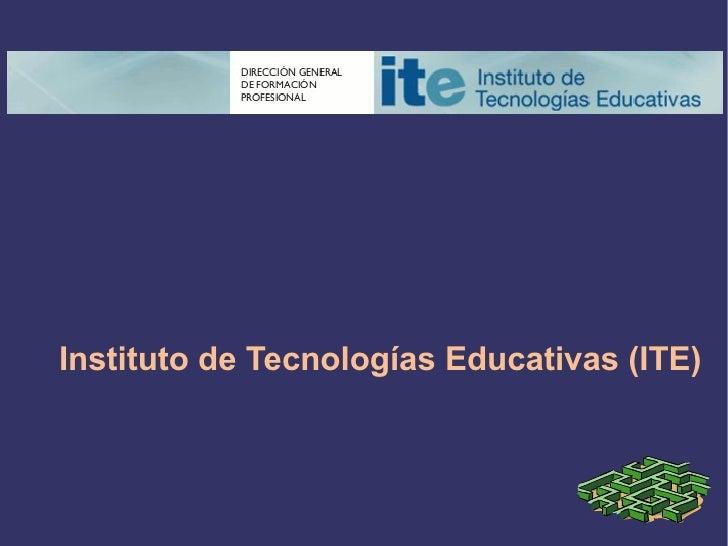 Instituto de Tecnologías Educativas (ITE)