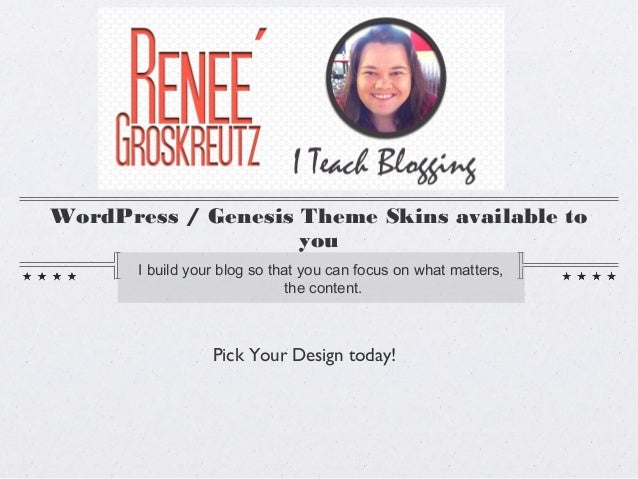 WordPress / Genesis Theme Skins available to you I build your blog so that you can focus on what matters, the content. Pic...