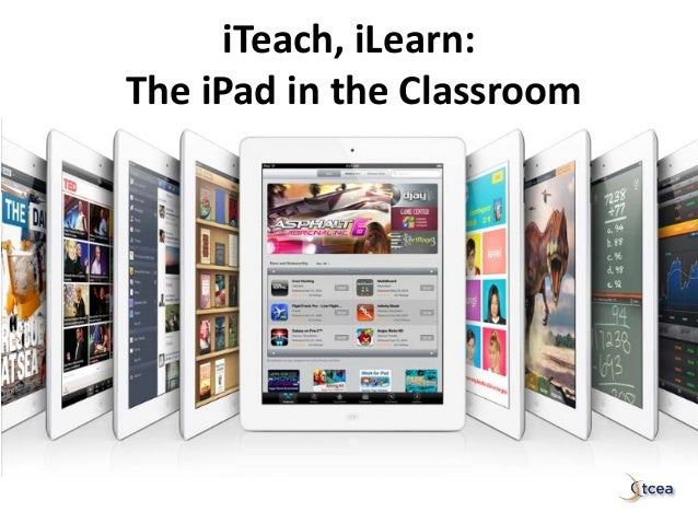 iTeach, iLearn: The iPad in the Classroom