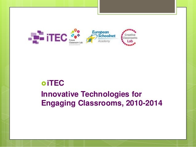 iTEC Innovative Technologies for Engaging Classrooms, 2010-2014