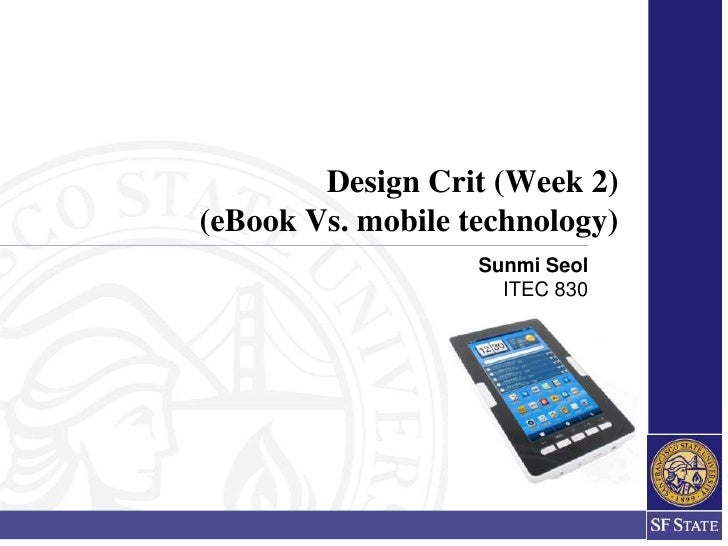 Sunmi SeolITEC 830<br />Design Crit (Week 2) (eBook Vs. mobile technology)<br />