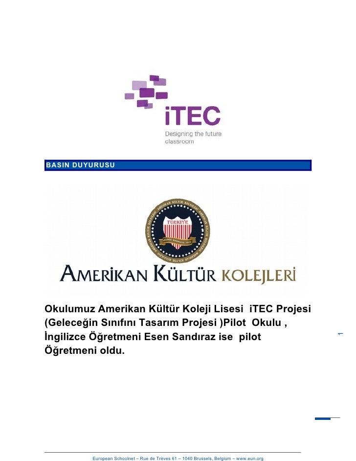 BASIN DUYURUSUOkulumuz Amerikan Kültür Koleji Lisesi iTEC Projesi(Geleceğin Sınıfını Tasarım Projesi )Pilot Okulu ,İngiliz...