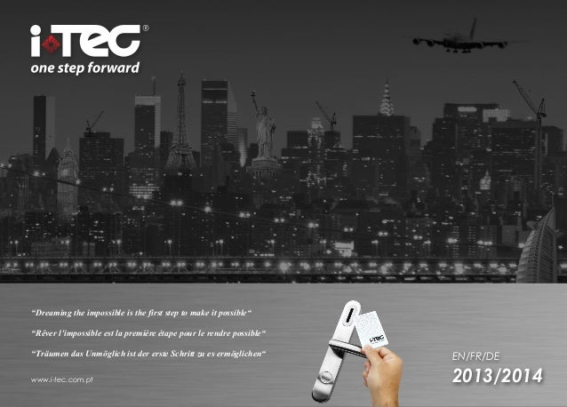"""EN/FR/DE 2013/2014www.i-tec.com.pt """"Dreaming the impossible is the first step to make it possible"""" """"Rêver l'impossible est..."""