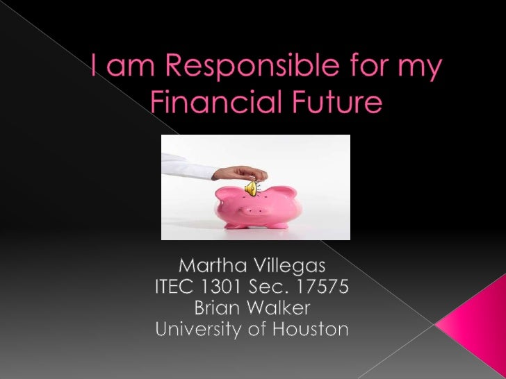     About Me  Goals for my Financial Future    It starts with….Education!        Love what you do!       Save...Save…...