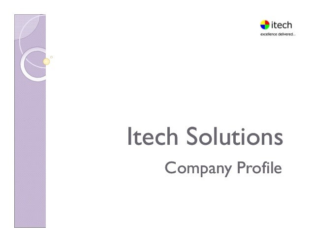 Company ProfileCompany Profile Itech SolutionsItech Solutions