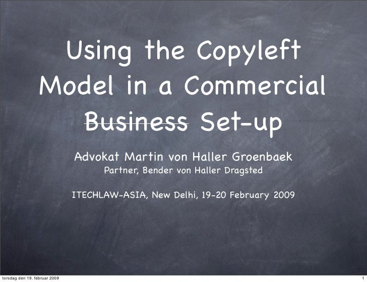 Using the Copyleft                   Model in a Commercial                     Business Set-up                            ...