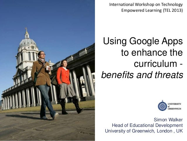 International Workshop on Technology         Empowered Learning (TEL 2013)Using Google Apps    to enhance the        curri...