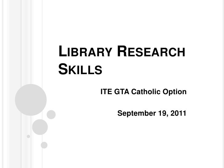 Library Research Skills<br />ITE GTA Catholic Option<br />September 19, 2011<br />