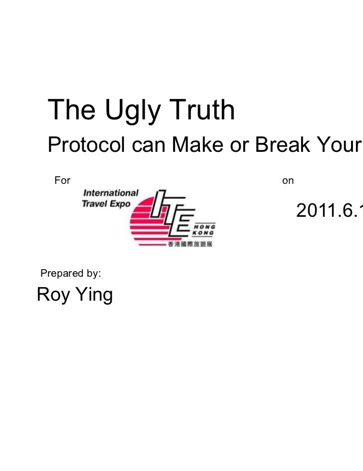 The Ugly Truth Protocol can Make or Break Your Event  For                   on                             2011.6.10Prepar...