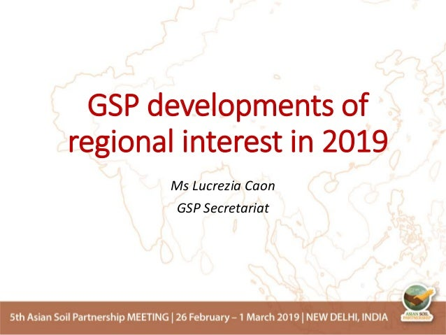GSP developments of regional interest in 2019 Ms Lucrezia Caon GSP Secretariat
