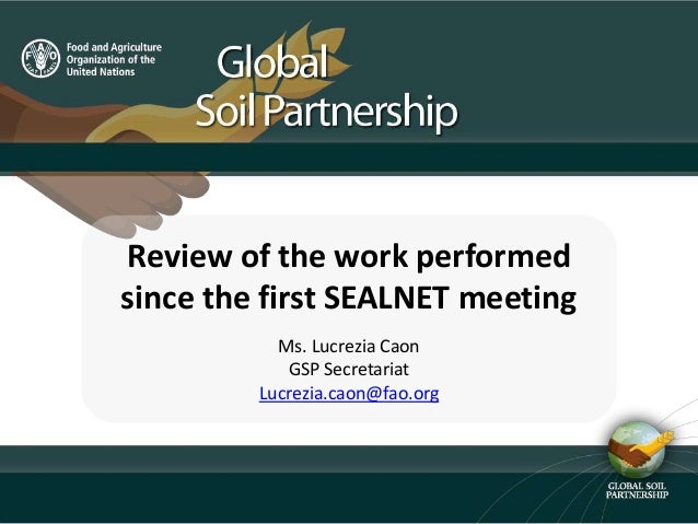 Review of the work performed since the first SEALNET meeting Ms. Lucrezia Caon GSP Secretariat Lucrezia.caon@fao.org
