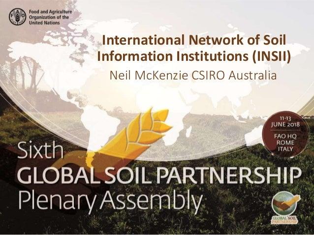 Neil McKenzie CSIRO Australia International Network of Soil Information Institutions (INSII)