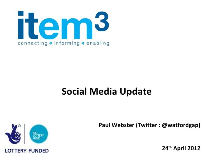 Social Media Update       Paul Webster (Twitter : @watfordgap)                             24th April 2012