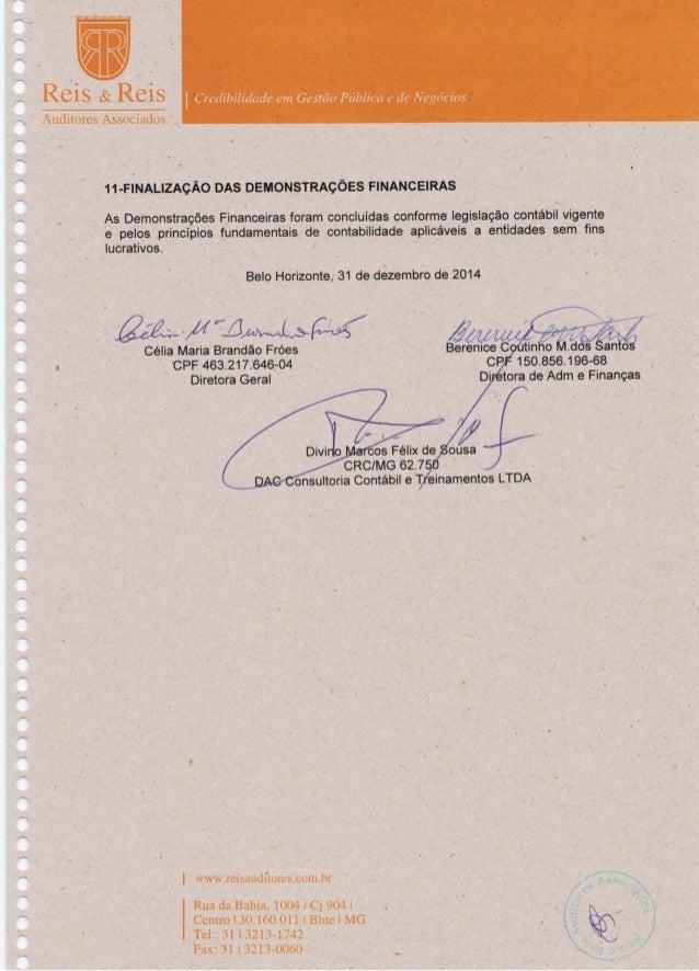 RELATÓRIO DOS AUDITORES INDEPENDENTES SOBRE AS DEMONSTRAÇÕES FINANCEIRAS INDIVIDUAIS DE USO GERAL ENCERRADAS EM 31 DE DEZE...