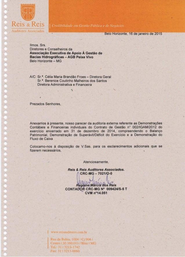 RELATÓRIO DOS AUDITORES INDEPENDENTES SOBRE AS DEMONSTRAÇÕES FINANCEIRAS INDIVIDUAIS DE USO GERAL ENCERRADAS EM 31 DE DEZEMBRO DE 2014 - CONTRATO DE GESTÃO  Nº 002/IGAM/2012 Slide 2