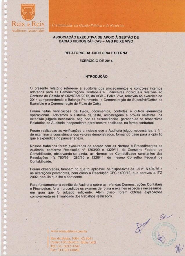 RELATÓRIO DOS AUDITORES INDEPENDENTES SOBRE AS DEMONSTRAÇÕES FINANCEIRAS INDIVIDUAIS DE USO GERAL ENCERRADAS EM 31 DE DEZEMBRO DE 2014 - CONTRATO DE GESTÃO  Nº 002/IGAM/2012 Slide 3