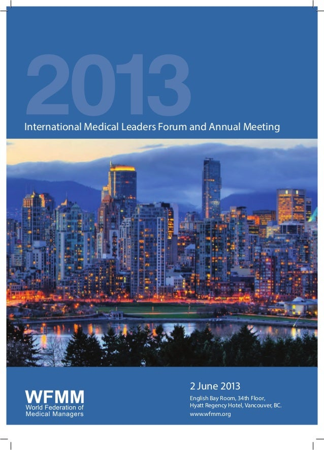 2013International Medical Leaders Forum and Annual Meeting2 June 2013English Bay Room, 34th Floor,Hyatt Regency Hotel, Van...