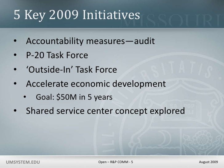 5 Key 2009 Initiatives<br />Accountability measures—audit<br />P-20 Task Force<br />'Outside-In' Task Force<br />Accelerat...