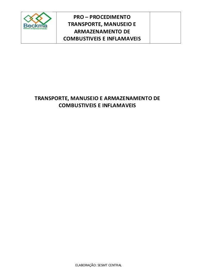 PRO – PROCEDIMENTO  TRANSPORTE, MANUSEIO E  ARMAZENAMENTO DE  COMBUSTIVEIS E INFLAMAVEIS  TRANSPORTE, MANUSEIO E ARMAZENAM...