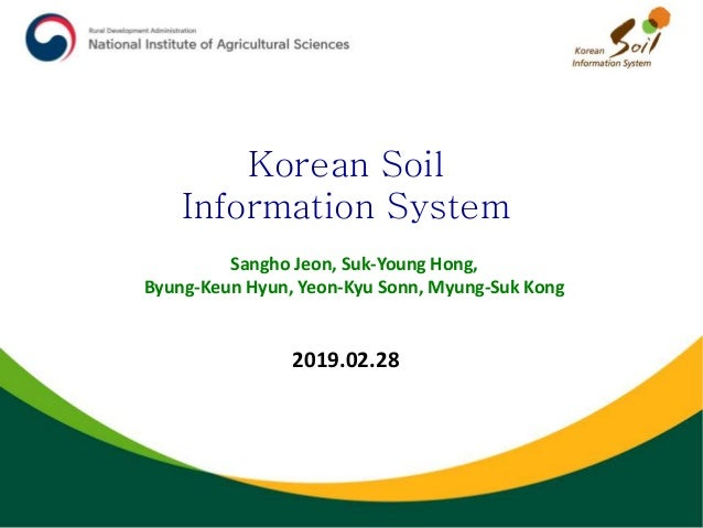 Sangho Jeon, Suk-Young Hong, Byung-Keun Hyun, Yeon-Kyu Sonn, Myung-Suk Kong Korean Soil Information System 2019.02.28