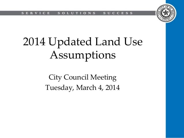 2014 Updated Land Use Assumptions City Council Meeting Tuesday, March 4, 2014