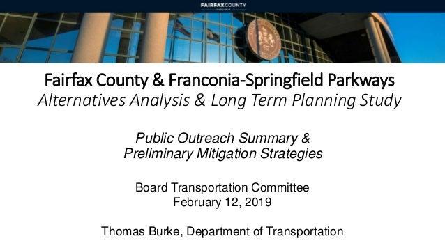 Fairfax County & Franconia-Springfield Parkways Alternatives Analysis & Long Term Planning Study Public Outreach Summary &...