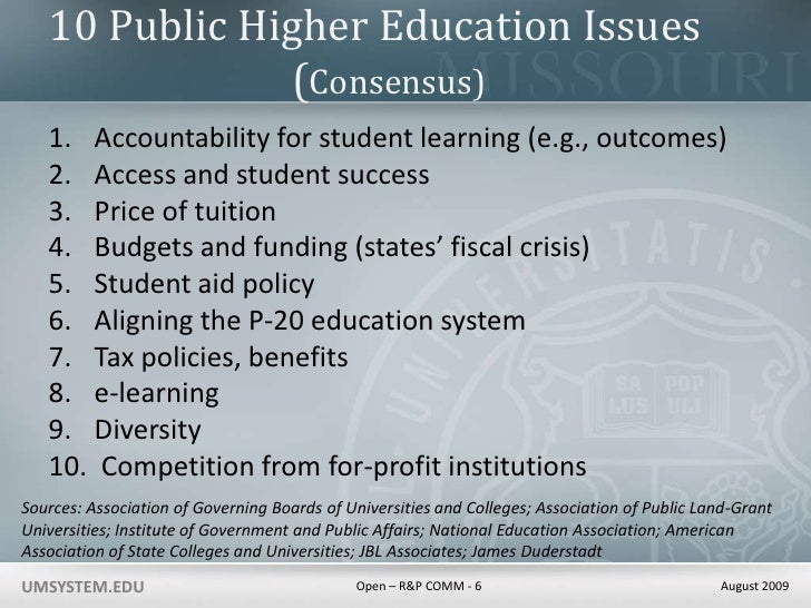 10 Public Higher Education Issues			(Consensus)<br />Accountability for student learning (e.g., outcomes)<br />Access and ...