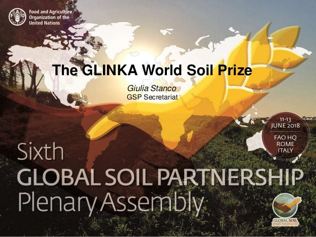 The GLINKA World Soil Prize Giulia Stanco GSP Secretariat