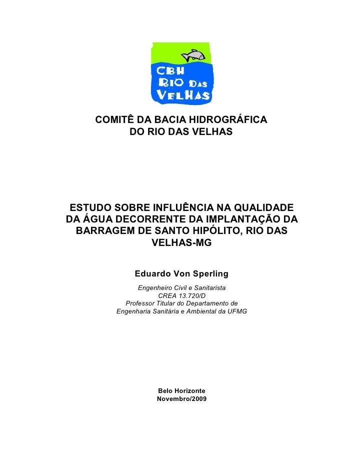 COMITÊ DA BACIA HIDROGRÁFICA          DO RIO DAS VELHAS      ESTUDO SOBRE INFLUÊNCIA NA QUALIDADE DA ÁGUA DECORRENTE DA IM...