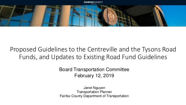 Proposed Guidelines to the Centreville and the Tysons Road Funds, and Updates to Existing Road Fund Guidelines Board Trans...