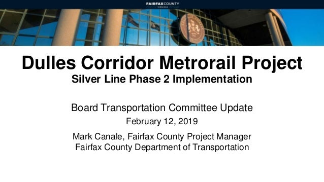 Dulles Corridor Metrorail Project Silver Line Phase 2 Implementation Board Transportation Committee Update February 12, 20...