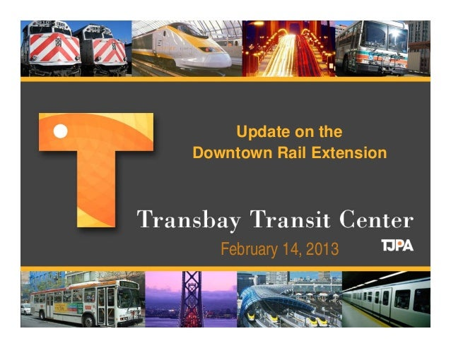 Update on theDowntown Rail Extension   February 14, 2013