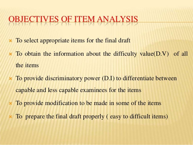 item analysis for essay items A summary of methods of item analysis british public examinations tend to have more extended questions, worth varying amounts of marks, than those of the us, where single mark multiple choice testing is the norm in british higher education , single mark multiple choice questions, together with extended mark essays.