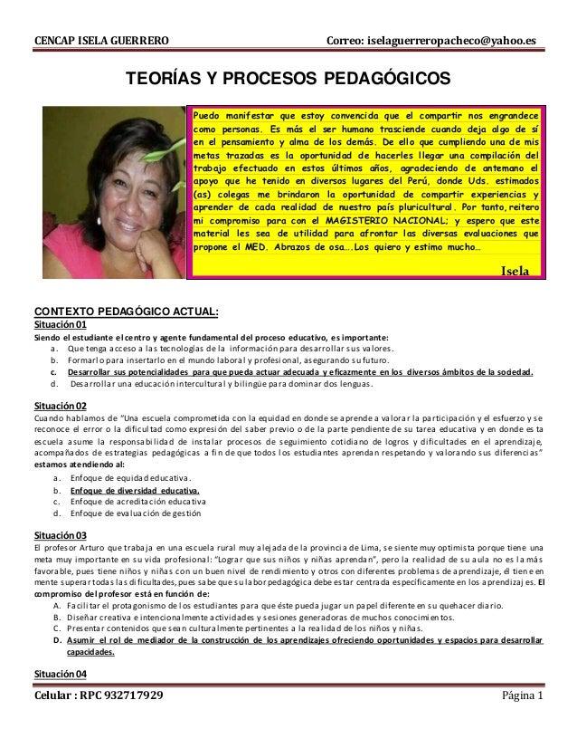 CENCAP ISELA GUERRERO Correo: iselaguerreropacheco@yahoo.es Celular : RPC 932717929 Página 1 TEORÍAS Y PROCESOS PEDAGÓGICO...