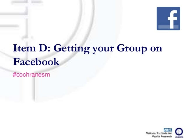 Item D: Getting your Group onFacebook#cochranesm
