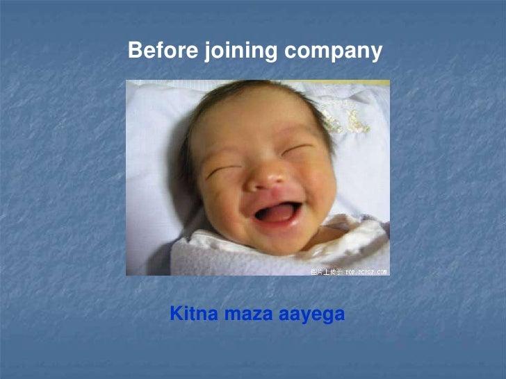 Before joining company        Kitna maza aayega
