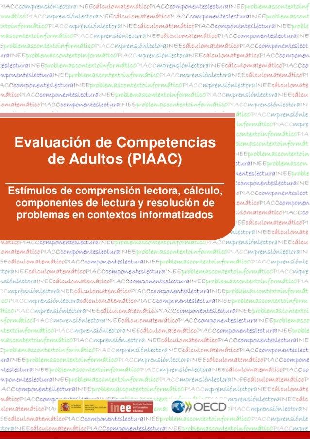 Evaluación de Competencias de Adultos (PIAAC) __________________________ Estímulos de comprensión lectora, cálculo, compon...